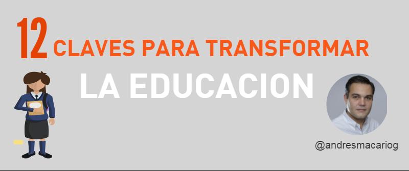 12 claves para transformar la educación #infografia @andresmacariog
