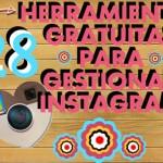 27+1 Herramientas Gratuitas para gestionar #Instagram #Infografia