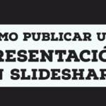 Cómo publicar una presentación en Slideshare (vídeo) #socialmedia #educación #contenidos
