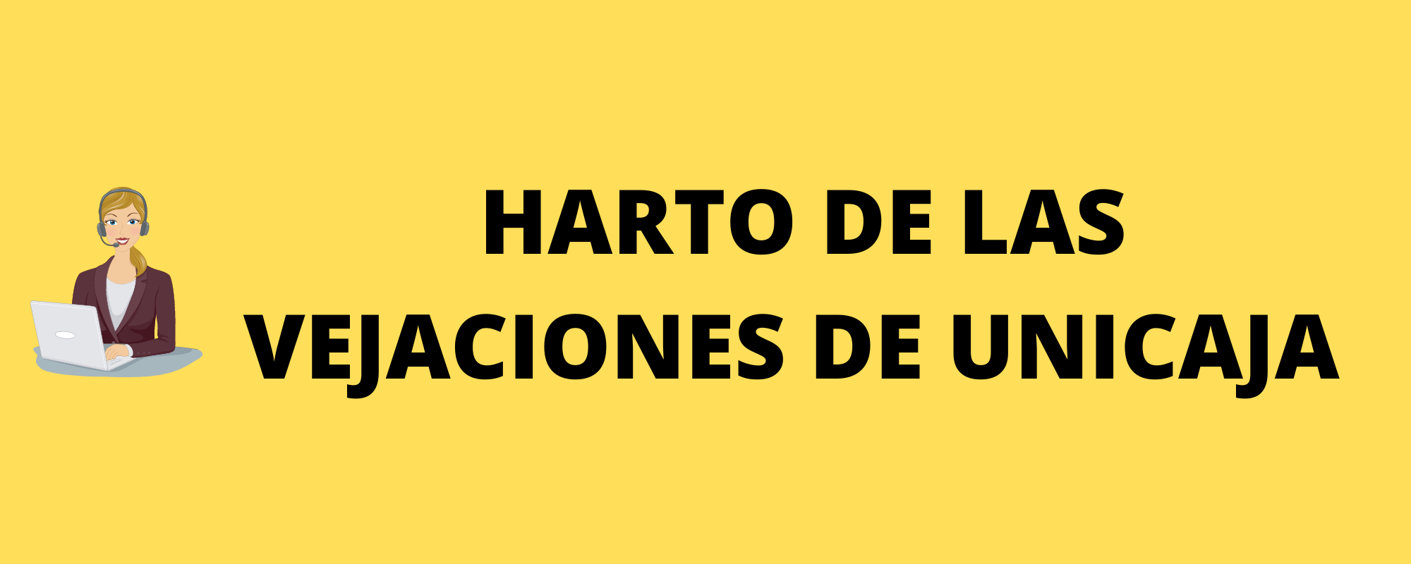 Harto de las vejaciones de @Unicajabanco cc/ @UnicajaResponde #atenciónalcliente
